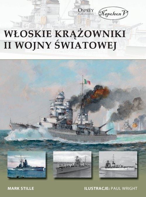 Włoskie krążowniki II wojny światowej Stille Mark E.