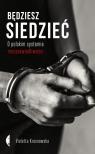 Będziesz siedzieć O polskim systemie niesprawiedliwości Krasnowska Violetta