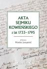 Akta sejmiku kowieńskiego z lat 1733-1795 Jusupovic Monika