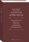 Ius est a iustitia appellatum. Księga jubileuszowa dedykowana Profesorowi Tadeuszowi Wiśniewskiemu