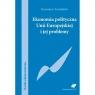 Ekonomia polityczna Unii Europejskiej i jej problemy  Tarchalski Kazimierz
