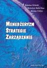 Menedżeryzm, strategie, zarządzanie Gliński Bohdan, Kuc Bolesław Rafał, Fołtyn Hanna