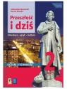 Przeszłość i dziś. Język polski. Podręcznik. Klasa 2. Część 1