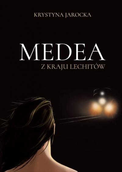 Medea z kraju Lechitów Krystyna Jarocka