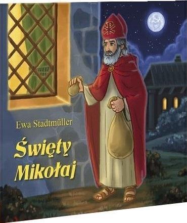Dla przedszkolaka. Święty Mikołaj Ewa Stadtmuller