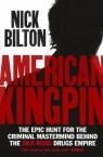 American Kingpin The Epic Hunt for the Criminal Mastermind Behind the Silk Bilton Nick