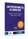 Jak przygotować się do zmian 2021.Podatki,rachunkowość,prawo pracy,ZUS Praca zbiorowa