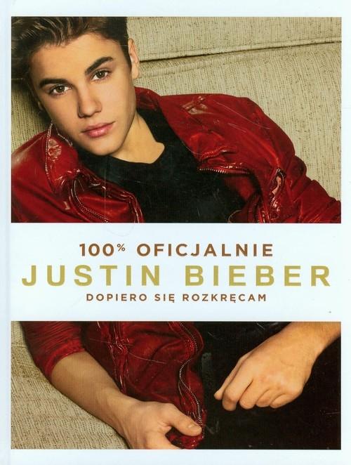 Justin Bieber Dopiero się rozkręcam Bieber Justin