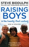 Raising boys in the twenty-first century Biddulph Steve