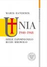 Unia 1940-1948 Dzieje zapomnianego ruchu ideowego Hańderek Marek