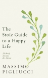 The Stoic Guide to a Happy Life Pigliucci Massimo