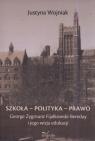 Szkoła - polityka - prawo George Zygmunt Fijałkowski-Bereday i jego Wojniak Justyna