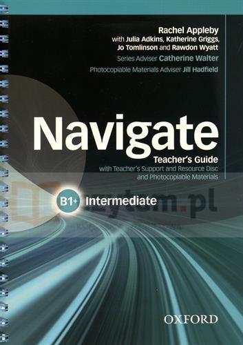 Navigate Intermediate B1+Teacher's Guide with Teacher's Support and Resource Disc Rachel Appleby