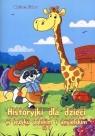 Historyki dla dzieci w języku polskim i angielskim Część 1  Filaber Wojciech