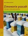 Zimowanie pszczół Zdrowe i silne aż do wiosny Praktyka pszczelarska Kohfink Marc-Wilhelm