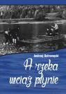 A rzeka wciąż płynie Ostromęcki Andrzej