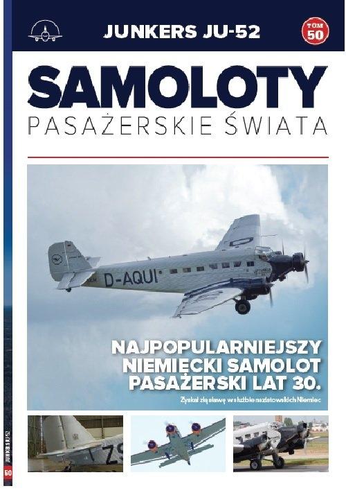 Samoloty pasażerskie świata Tom 50 Junkers JU-52 Bodnaryk Paweł, Petrykowski Michał