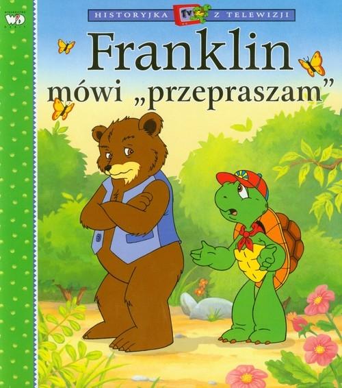 Franklin mówi przepraszam Bourgeois Paulette, Clark Brenda
