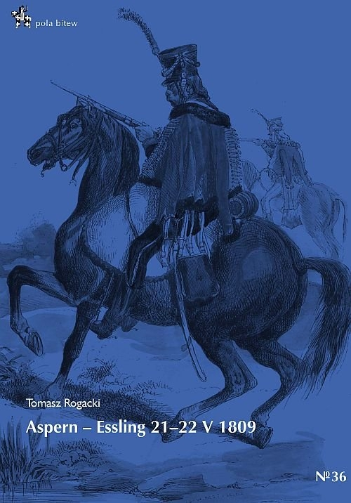 Aspern Essling 21-22 maja 1809 Rogacki Tomasz