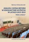 Analiza i ocena reform w szkolnictwie wyższym w latach 2015-2019. Dobre zmiany? Kołaczkowski Bartosz