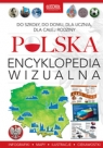 Polska. Encyklopedia wizualna Opracowanie zbiorowe