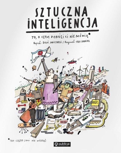 Sztuczna inteligencja To, o czym dorośli Ci nie mówią Janiszewski Boguś, Skorwider Max