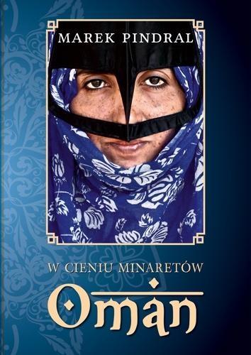 W cieniu minaretów - Oman Pindral Marek