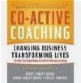 Co-Active Coaching Karen Kimsey-House, Philip Sandahl, Henry Kimsey-House