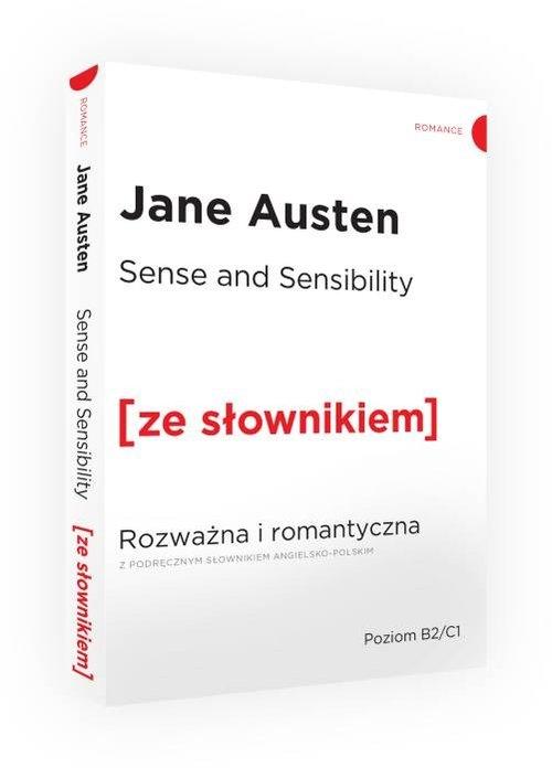 Sense and Sensibility Rozważna i romantyczna z podręcznym słownikiem angielsko-polskim Austen Jane