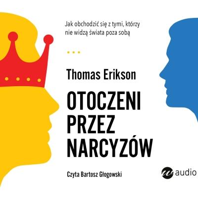 Otoczeni przez narcyzów audiobook Thomas Erikson, Agata Kerepet, Justyna Kwiatkowsk