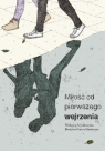 Miłość od pierwszego wejrzenia Szymborska Wisława