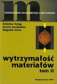 Wytrzymałość materiałów Tom 2 Dyląg Zdzisław, Jakubowicz Antoni, Orłoś Zbigniew