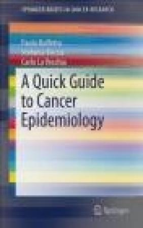 A Quick Guide to Cancer Epidemiology Carlo La Vecchia, Stefania Boccia, Paolo Boffetta