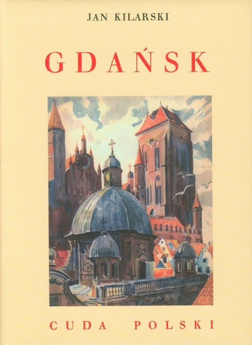 Gdańsk Cuda Polski Kilarski Jan