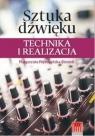 Sztuka dźwięku technika i realizacja Przedpełska-Bieniek Malgorzata