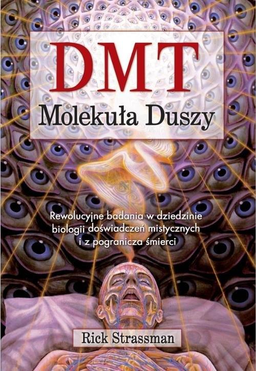 DMT Molekuła Duszy Strassman Rick