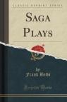 Saga Plays (Classic Reprint)