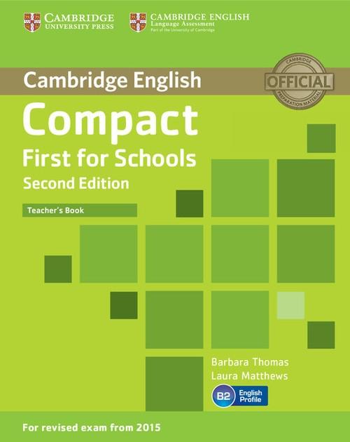 Compact First for Schools Teacher's Book Thomas Barbara, Matthews Laura