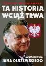Ta historia wciąż trwa Wspomnienia Jana Olszewskiego Błażejewska Justyna