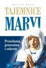 Tajemnice Maryi. Przesłania. Proroctwa. Sekrety