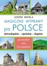 Magiczne wyprawy po Polsce