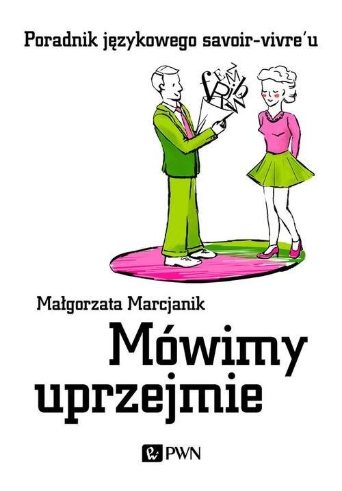 Mówimy uprzejmie Marcjanik Małgorzata