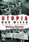 Utopia nad Wisłą Historia Peerelu Dudek Antoni, Zblewski Zdzisław