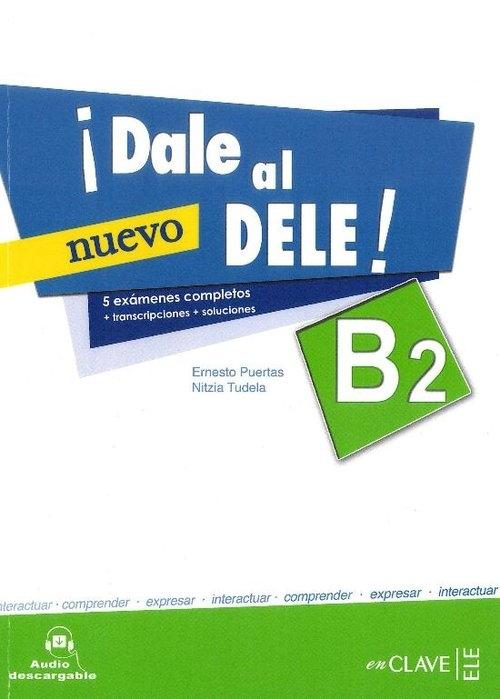 Dale al DELE B2 Książka z kluczem Puertas Ernesto, Tudela Nitzia