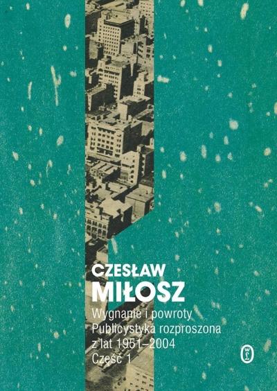 Wygnanie i powroty Miłosz Czesław