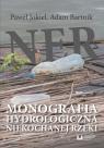 Ner Monografia hydrologiczna niekochanej rzeki Jokiel Paweł, Bartnik Adam