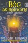 Bóg Astrologiem Dusza, karma i reinkarnacja. W jaki sposób tworzymy Armstrong Jeffrey