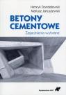Betony cementowe Zagadnienia wybrane Dondelewski Henryk, Januszewski Mariusz