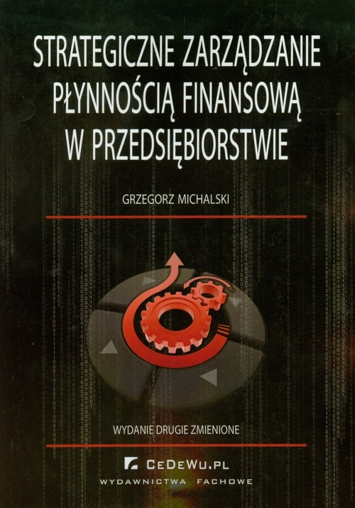 Strategiczne zarządzanie płynnością finansową w przedsiębiorstwie Michalski Grzegorz