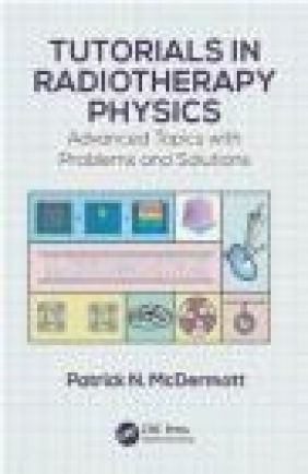 Tutorials in Radiotherapy Physics Patrick McDermott